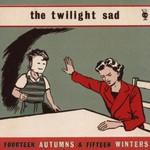 The Twilight Sad, Fourteen Autumns & Fifteen Winters