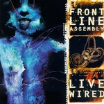 Front Line Assembly, Live Wired