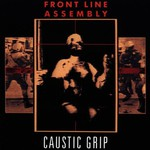 Front Line Assembly, Caustic Grip mp3