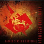 Front Line Assembly, Gashed Senses & Crossfire mp3
