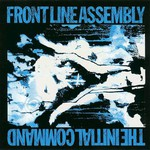 Front Line Assembly, The Initial Command mp3
