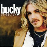 Bucky Covington, Bucky Covington