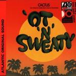 Cactus, 'Ot 'N'sweaty