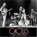 Cactus, Fully Unleashed: The Live Gigs