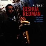 Joshua Redman, Wish