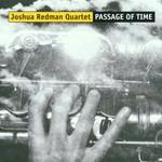 Joshua Redman Quartet, Passage of Time