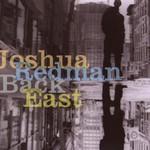 Joshua Redman, Back East