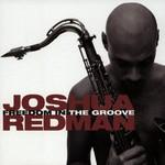 Joshua Redman, Freedom in the Groove