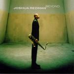 Joshua Redman, Beyond
