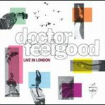 Dr. Feelgood, Live in London