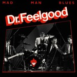 Dr. Feelgood, Mad Man Blues mp3