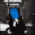 2 Many DJ's, As Heard on Radio Soulwax, Part 3