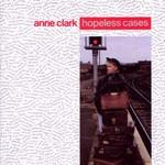 Anne Clark, Hopeless Cases