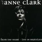 Anne Clark, From the Heart: Live in Bratislava