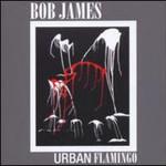 Bob James, Urban Flamingo
