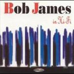 Bob James, In Hi-Fi