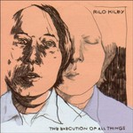 Rilo Kiley, The Execution of All Things