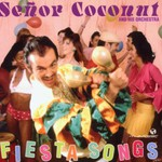 Senor Coconut and His Orchestra, Fiesta Songs