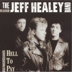 The Jeff Healey Band, Hell to Pay