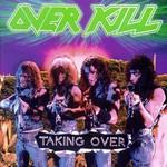 Overkill, Taking Over