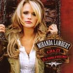 Miranda Lambert, Crazy Ex-Girlfriend