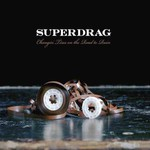Superdrag, Changin' Tires on the Road to Ruin