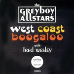 The Greyboy Allstars, West Coast Boogaloo (with Fred Wesley)