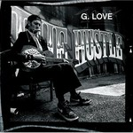 G. Love, The Hustle