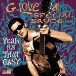G. Love & Special Sauce, Yeah, It's That Easy