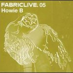 Howie B, Fabriclive.05