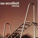Ian McCulloch, Slideling