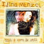 Idina Menzel, Still I Can't Be Still