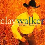 Clay Walker, Rumor Has It