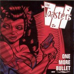 The Toasters, One More Bullet