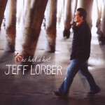 Jeff Lorber, He Had a Hat