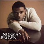 Norman Brown, Stay With Me