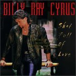 Billy Ray Cyrus, Shot Full of Love