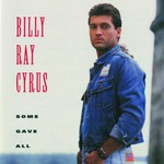 Billy Ray Cyrus, Some Gave All