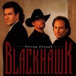 Blackhawk, Strong Enough