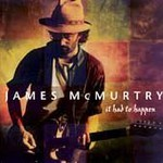 James McMurtry, It Had to Happen