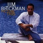 Jim Brickman, Picture This