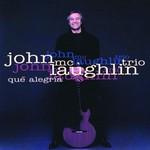 John McLaughlin Trio, Que alegria