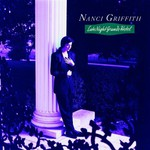 Nanci Griffith, Late Night Grande Hotel