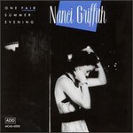 Nanci Griffith, One Fair Summer Evening (Live)
