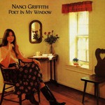 Nanci Griffith, Poet in My Window mp3