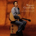 Nanci Griffith, Other Voices, Too (A Trip Back to Bountiful)