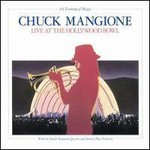 Chuck Mangione, An Evening Of Magic, Live At The Hollywood Bowl