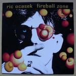 Ric Ocasek, Fireball Zone