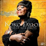 Koko Taylor, Old School