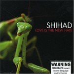 Shihad, Love Is the New Hate